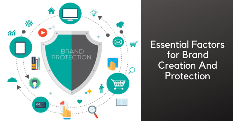 Essential Factors for Brand Creation And Protection for New Businesses