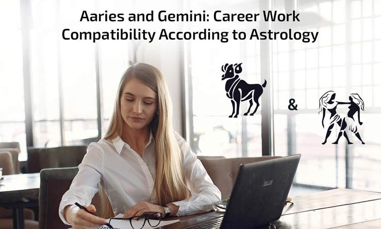 Aries and Gemini: Career Work Compatibility According to Astrology