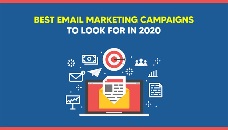 Best Email Marketing Campaigns To Look For In 2020