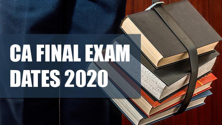 CA Final Exam Dates 2020