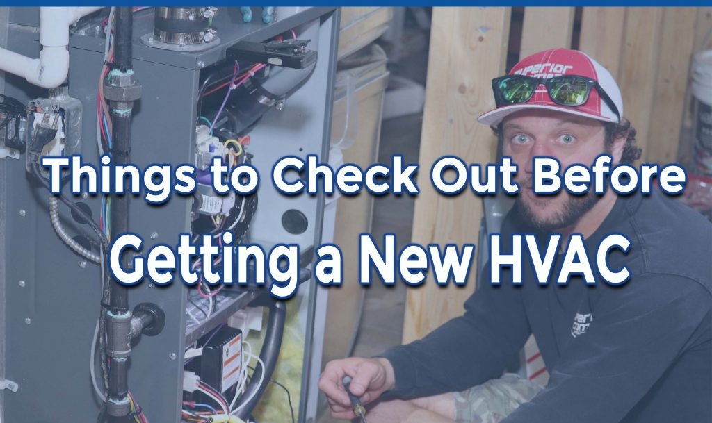 Things to Check Out Before Getting Yourself a New HVAC