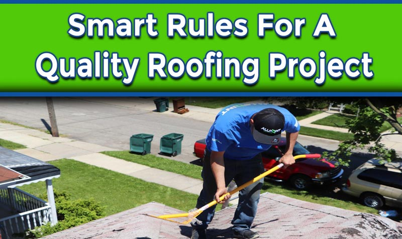 Smart Rules For A Quality Roofing Project